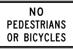 No Pedestrians or Bicycles