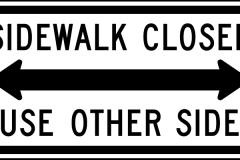 Sidewalk Closed Use Other Side