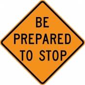 Be prepared to stop