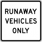 Runaway vehickes only